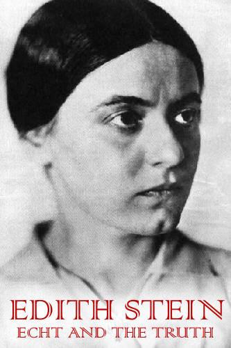 Edith Stein, Echt and the Truth