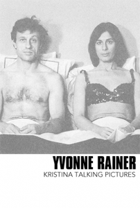 Yvonne Rainer Kristina Talking Pictures