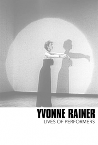 Yvonne Rainer Lives of Performers